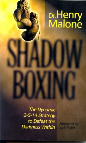 Shadow Boxing The Dynamic 2-5-14 Strategy to Defeat the Darkness Within N/A 9781888103168 Front Cover