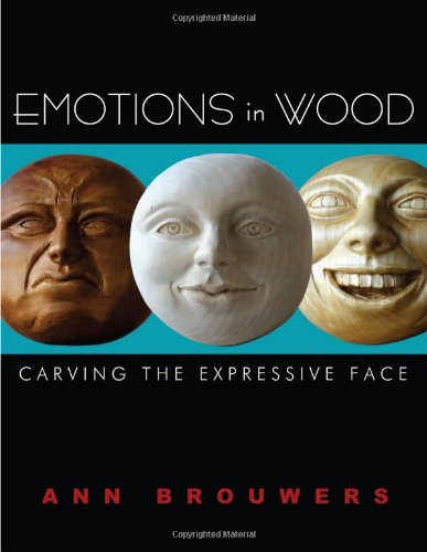 Emotions in Wood Carving the Expressive Face  2008 9781933502168 Front Cover