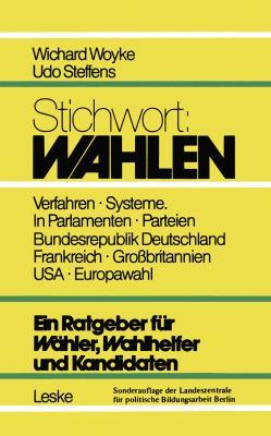 Stichwort: Wahlen Ein Ratgeber F�r W�hler und Kandidaten 4th 1984 9783810005168 Front Cover