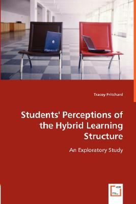 Students' Perceptions of the Hybrid Learning Structure An Exploratory Study  2008 9783836481168 Front Cover