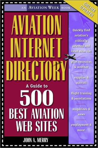Aviation Internet Directory A Guide to the 500 Best Aviation Web Sites 4th 2002 9780071372169 Front Cover