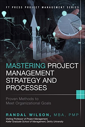 Mastering Project Management Strategy and Processes Proven Methods to Meet Organizational Goals  2015 9780133854169 Front Cover