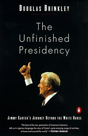 Unfinished Presidency Jimmy Carter's Journey to the Nobel Peace Prize N/A edition cover