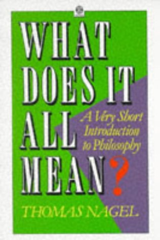 What Does It All Mean? A Very Short Introduction to Philosophy  1987 (Reprint) edition cover