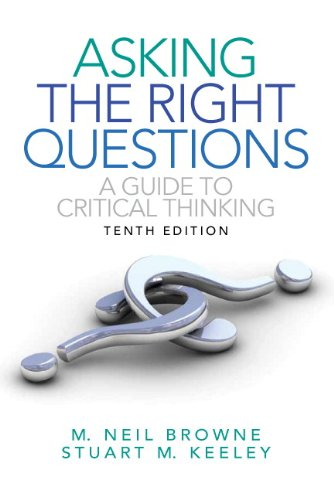 Asking the Right Questions A Guide to Critical Thinking 10th 2012 (Revised) edition cover