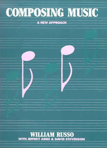 Composing Music A New Approach  1988 (Reprint) 9780226732169 Front Cover