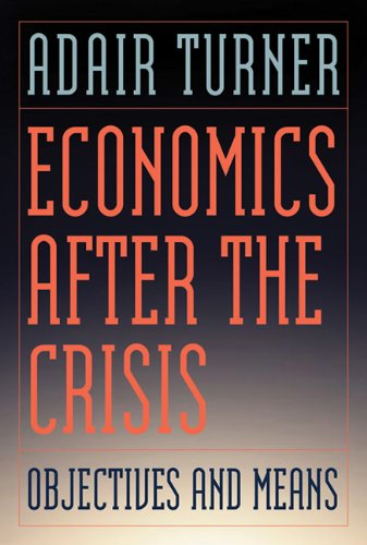 Economics after the Crisis Objectives and Means  2012 9780262525169 Front Cover