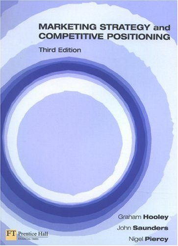 Marketing Strategy and Competitive Positioning  3rd 2004 (Revised) 9780273655169 Front Cover