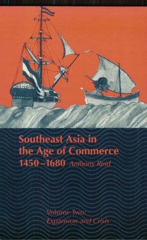 Southeast Asia in the Age of Commerce, 1450-1680 Expansion and Crisis  1993 9780300065169 Front Cover