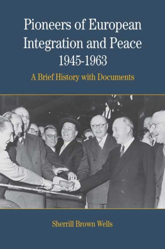 Pioneers of European Integration and Peace, 1945-1963 A Brief History with Documents  2007 edition cover