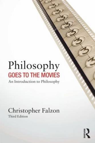 Philosophy Goes to the Movies An Introduction to Philosophy 3rd 2013 (Revised) edition cover