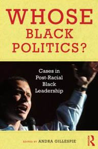 Whose Black Politics? Cases in Post-Racial Black Leadership  2010 edition cover