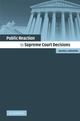 Public Reaction to Supreme Court Decisions   2010 9780521158169 Front Cover
