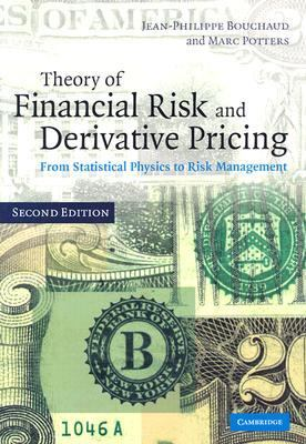 Theory of Financial Risk and Derivative Pricing From Statistical Physics to Risk Management 2nd 2003 (Revised) 9780521819169 Front Cover