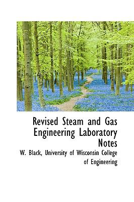 Revised Steam and Gas Engineering Laboratory Notes:   2008 edition cover