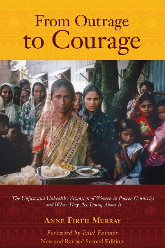 From Outrage to Courage The Unjust and Unhealthy Situation of Women in Poorer Countries and What They Are Doing about It N/A edition cover