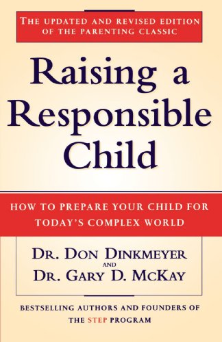 Raising a Responsible Child How to Prepare Your Child for Today's Complex World 2nd 1996 (Revised) edition cover
