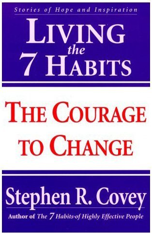 Living the 7 Habits The Courage to Change  2000 edition cover