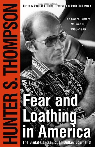 Fear and Loathing in America The Brutal Odyssey of an Outlaw Journalist, 1968-1976  2000 (Reprint) edition cover
