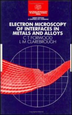 Electron Microscopy of Interfaces in Metals and Alloys   1991 9780750301169 Front Cover