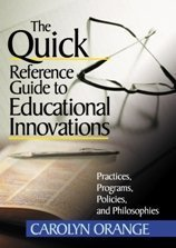 Quick Reference Guide to Educational Innovations Practices, Programs, Policies, and Philosophies  2002 9780761978169 Front Cover
