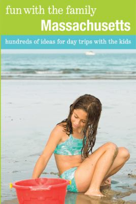 Massachusetts Hundreds of Ideas for Day Trips with the Kids 7th 9780762757169 Front Cover