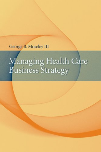 Managing Health Care Business Strategy   2009 edition cover