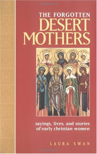 Forgotten Desert Mothers Sayings, Lives and Stories of Early Christian Women  2001 edition cover