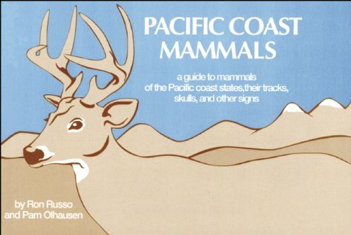 Pacific Coast Mammals A Guide to Mammals of the Pacific Coast States, Their Tracks, Skulls and Other Signs  1987 edition cover