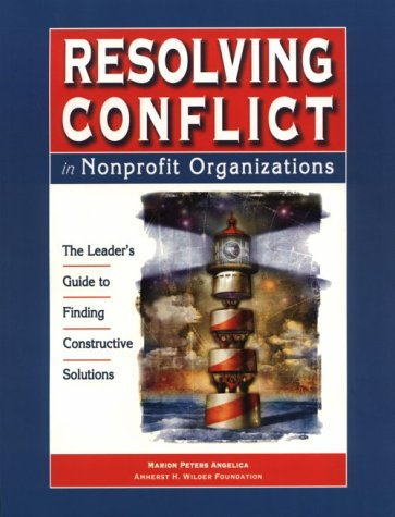 Resolving Conflict in Nonprofit Organizations The Leader's Guide to Finding Constructive Solutions  1999 edition cover