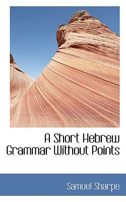 Short Hebrew Grammar Without Points  2009 edition cover