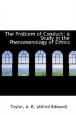 Problem of Conduct A Study in the Phenomenology of Ethics N/A 9781113222169 Front Cover