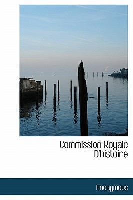 Commission Royale D'Histoire N/A 9781116643169 Front Cover