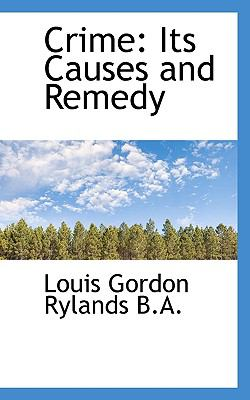 Crime Its Causes and Remedy N/A 9781116768169 Front Cover