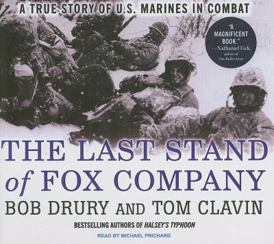 The Last Stand of Fox Company: A True Story of U.s. Marines in Combat, Library Edition  2009 9781400140169 Front Cover