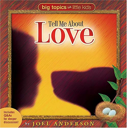 Tell Me about Love   2005 9781400306169 Front Cover