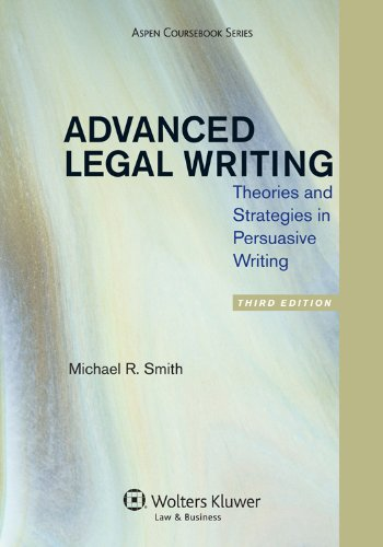 Advanced Legal Writing: Theories and Strategies in Persuasive Writing  2012 edition cover