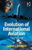 Evolution of International Aviation Phoenix Rising 3rd 2014 (Revised) 9781472420169 Front Cover