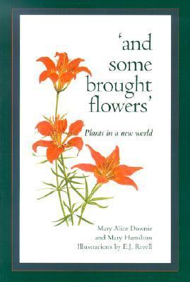 And Some Brought Flowers Plants in a New World  2002 9781550416169 Front Cover