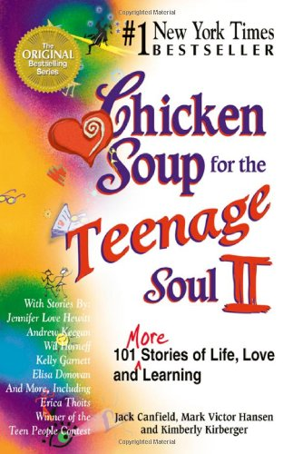 Chicken Soup for the Teenage Soul II 101 More Stories of Life, Love and Learning  1998 edition cover