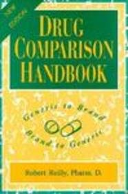 Drug Comparison Handbook Generic to Brand - Brand to Generic 2nd 1995 9781569300169 Front Cover