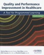 Quality & Performance Improvement in Healthcare: A Tool for Programmed Learning 4th 2009 edition cover