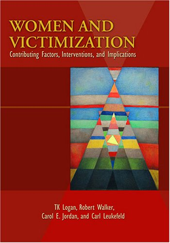 Women and Victimization Contributing Factors, Interventions, and Implications  2006 edition cover