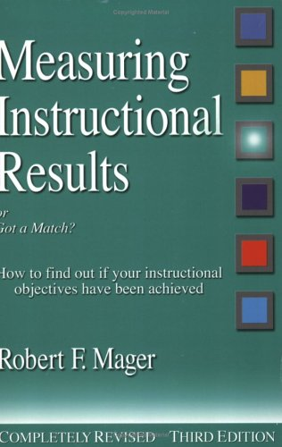 Measuring Instructional Results How to Find Out If Your Instructional Objectives Have Been Achieved 3rd 1997 (Revised) edition cover