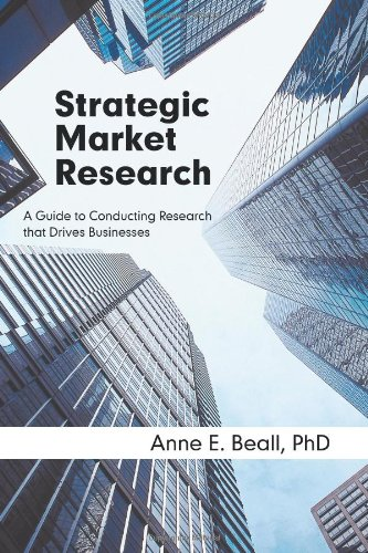 Strategic Market Research A Guide to Conducting Research that Drives Businesses  2010 edition cover