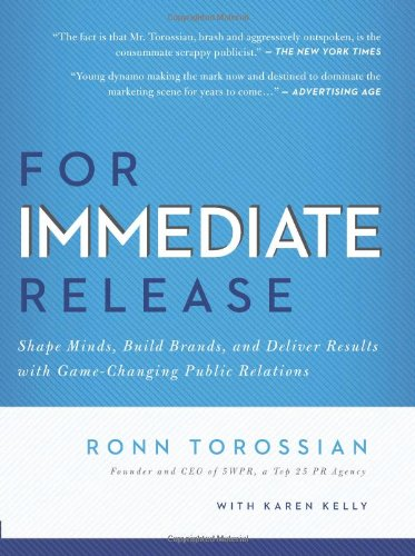 For Immediate Release Shape Minds, Build Brands, and Deliver Results with Game-Changing Public Relations  2011 edition cover