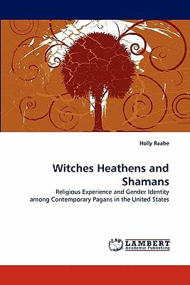Witches Heathens and Shamans  N/A 9783838394169 Front Cover