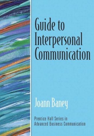 Guide to Interpersonal Communication   2004 (Guide (Instructor's)) edition cover