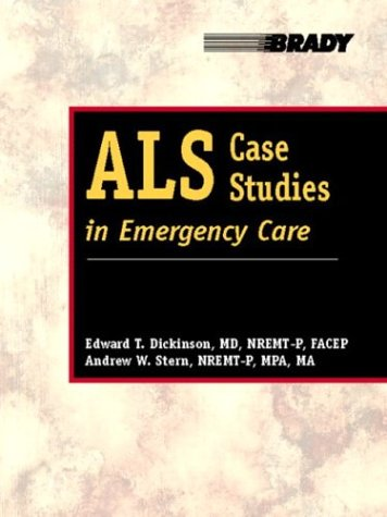 ALS Case Studies in Emergency Care   2004 9780130943170 Front Cover