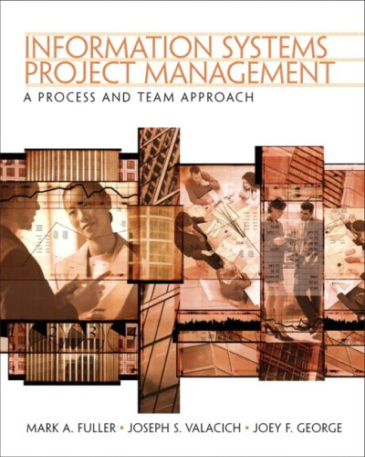 Information Systems Project Management A Process and Team Approach  2008 edition cover